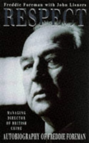 9780099699514: Respect: Autobiography of Freddie Foreman- Managing Director of British Crime