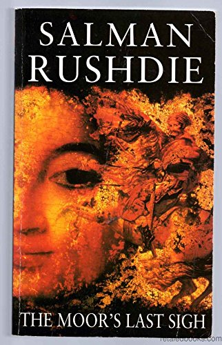 Moor's Last Sigh, The: Rushdie, Salman