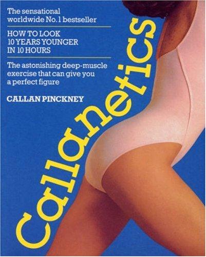 9780099701408: Callanetics