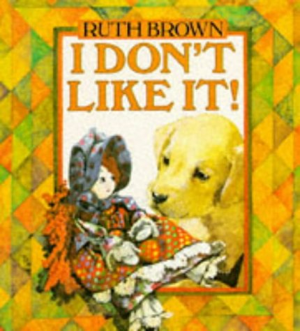 9780099702405: I Don't Like it (Red Fox picture books)