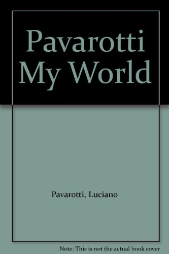 9780099702917: Pavarotti: My World