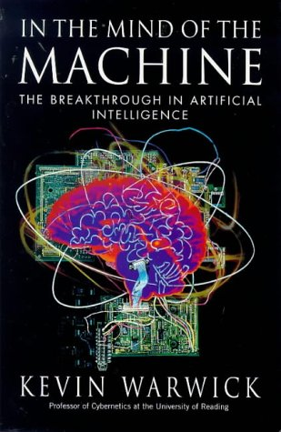 9780099703013: In the Mind of the Machine: Breakthrough in Artificial Intelligence