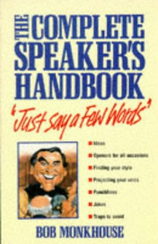9780099706601: Just Say a Few Words: The Complete Speaker's Handbook