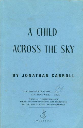 A Child Across the Sky: Carroll, Jonathan