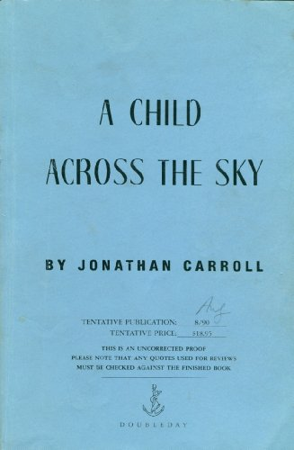 A Child Across the Sky: Carroll, Jonathan
