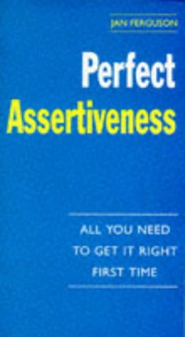9780099710516: PERFECT ASSERTIVENESS