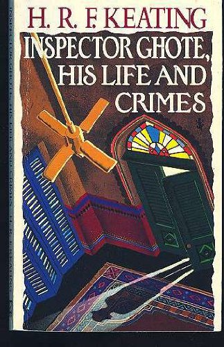 9780099710806: Inspector Ghote, His Life and Crimes