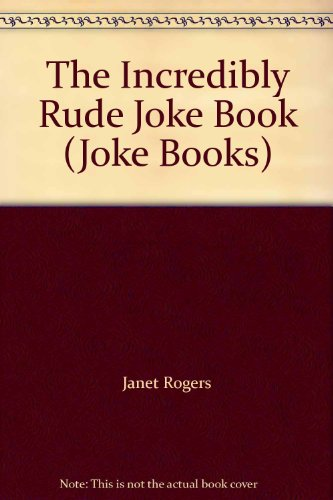9780099710905: The Incredibly Rude Joke Book (Joke books)
