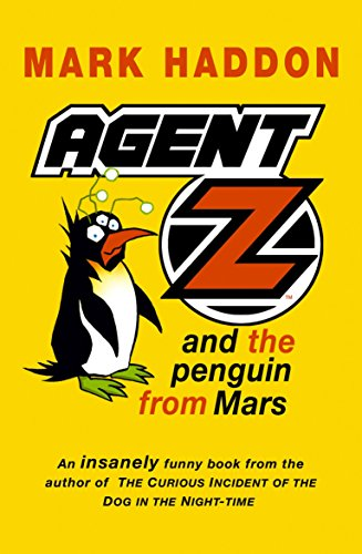 Agent Z And The Penguin From Mars: Haddon, Mark