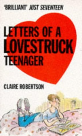 9780099713203: Letters of a Love-struck Teenager (Red Fox young adult books)