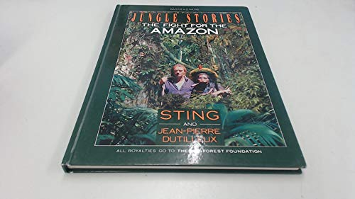 Jungle Story: the Fight for the Amazon: Sting and Jean-Pierre