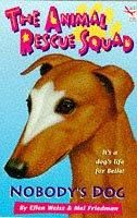 9780099718819: Nobody's Dog (Animal Rescue Squad)
