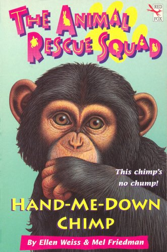 9780099719014: HAND-ME-DOWN CHIMP (ANIMAL RESCUE SQUAD S.)