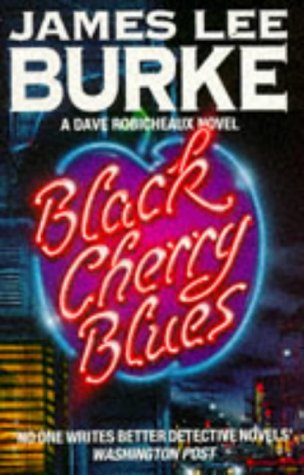 9780099721406: Black Cherry Blues (Dave Robicheaux Mysteries)
