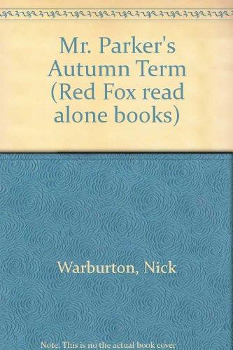 9780099722205: Mr. Parker's Autumn Term (Red Fox read alone books)