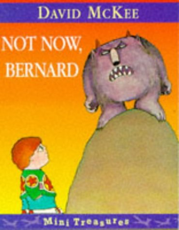 9780099725411: Not Now, Bernard (Mini Treasure)