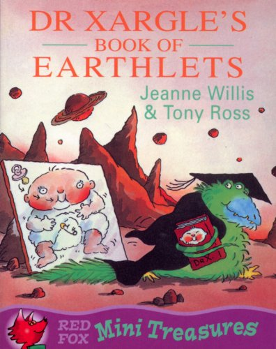 9780099725510: Dr. Xargle's Book of Earthlets (Mini Treasure)