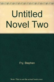 Untitled Novel Two (009972751X) by Stephen Fry