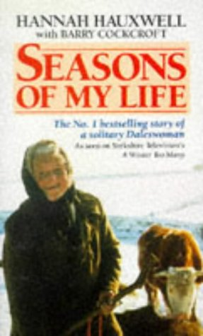 Seasons of My Life: Story of a: Hannah Hauxwell, Barry