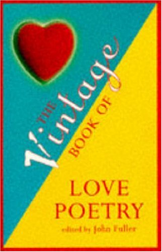 9780099730217: The Vintage Book of Love Poetry