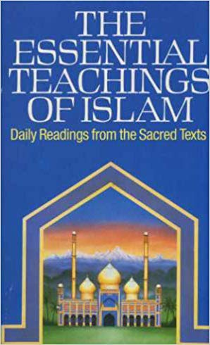 9780099731207: THE ESSENTIAL TEACHINGS OF ISLAM: DAILY READINGS FROM THE SACRED TEXTS (NEW-AGE S.)