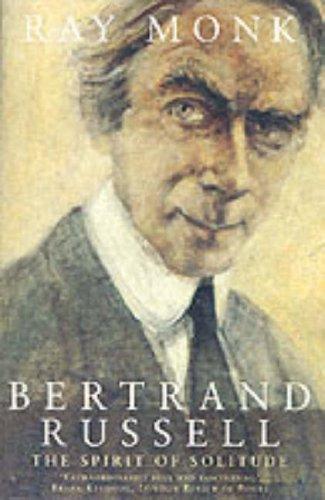 9780099731313: Bertrand Russell: 1872-1920 The Spirit of Solitude v. 1