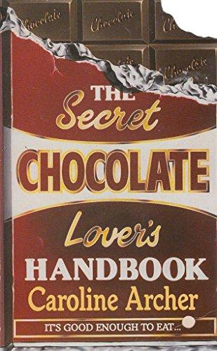 9780099734901: The Secret Chocolate Lover's Handbook