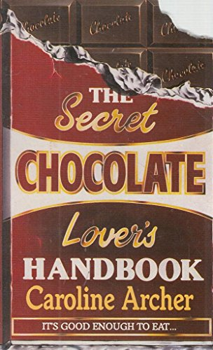 9780099734901: The Secret Chocolate Lover's Handbook