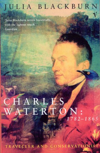 9780099736004: Charles Waterton, 1782-1865: Conservationist And Traveller