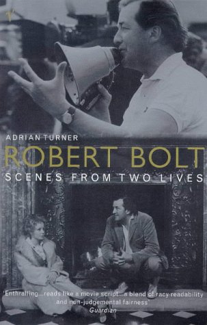 9780099736516: Robert Bolt: Scenes from Two Lives
