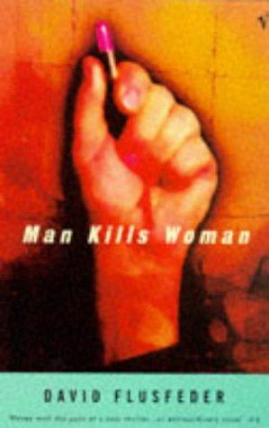 9780099738510: Man Kills Woman