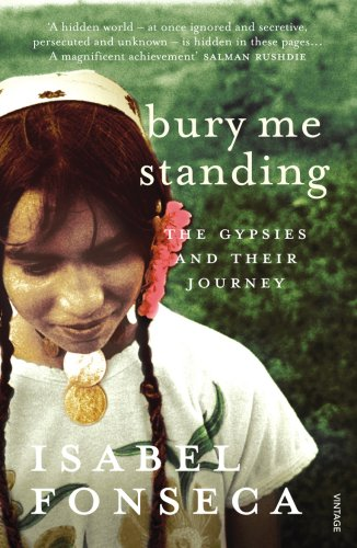 9780099740216: Bury Me Standing: The Gypsies and their Journey