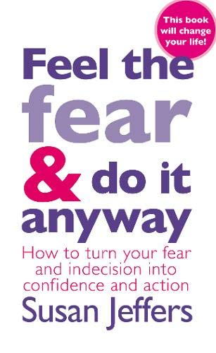 9780099741008: Feel the Fear and Do It Anyway