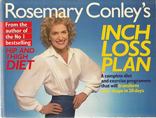 9780099741206: Rosemary Conley's Inch Loss Plan: A Complete Diet and Exercise Programme That Will Transform Your Shape in 28 Days
