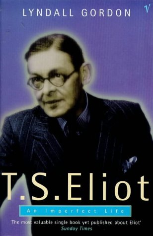 9780099742210: T.S.Eliot: An Imperfect Life