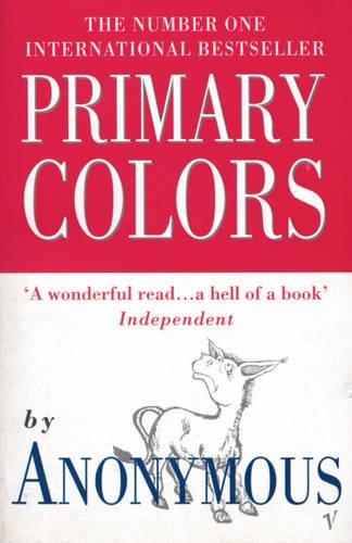 9780099743613: Primary Colors: A Novel of Politics (Roman)