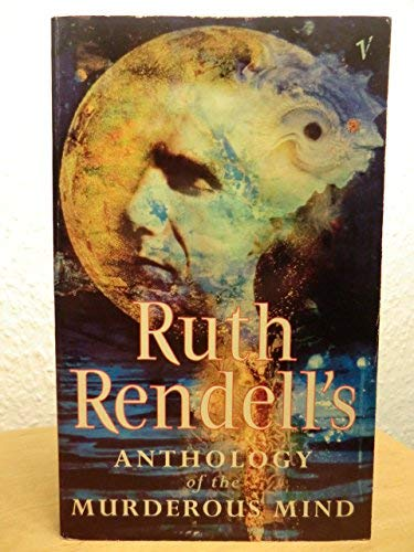 9780099746218: Ruth Rendell's Anthology of the Murderous Mind