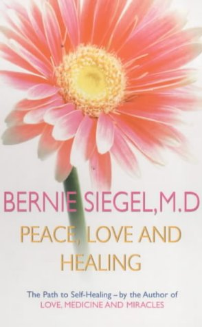 'PEACE, LOVE AND HEALING (NEW-AGE)' (0099746700) by BERNIE S. SIEGEL