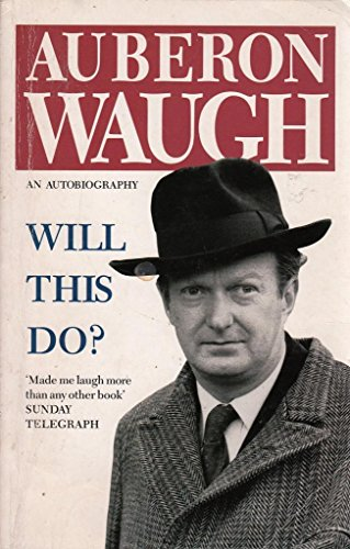 9780099746904: Will This Do?: The First Fifty Years of Auberon Waugh: An Autobiography
