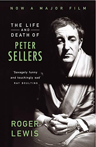 9780099747000: The Life and Death of Peter Sellers
