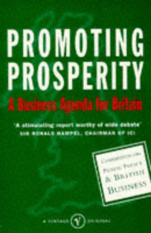9780099747611: Promoting Prosperity: Business Strategy for Britain (Public Policy & British Busine)