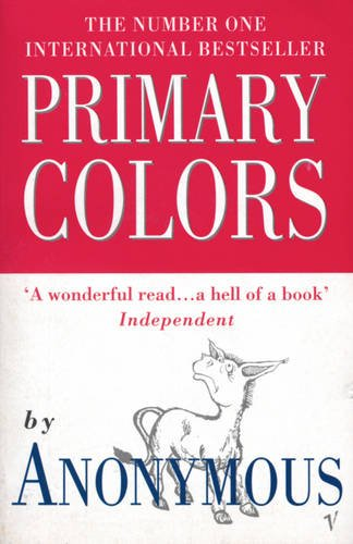 9780099747819: Primary Colors: A Novel of Politics