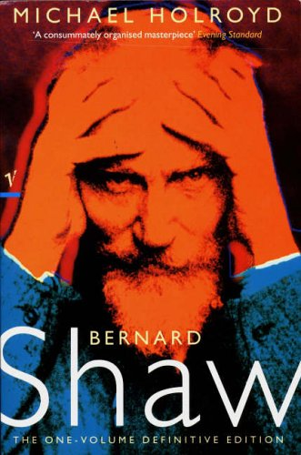 9780099749011: Bernard Shaw: A Biography