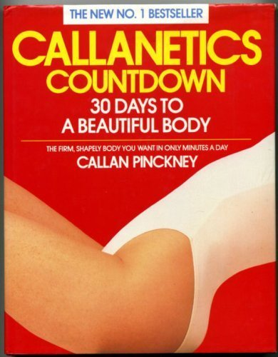 9780099749202: Callanetics Countdown: 30 Days to a Beautiful Body