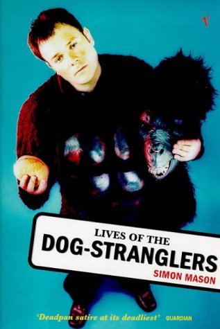 9780099749912: Lives of the Dog-stranglers