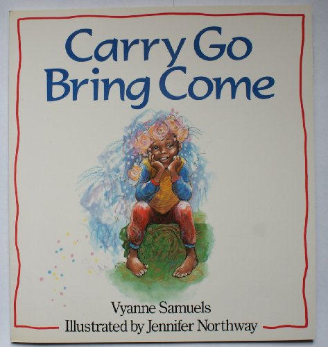9780099751007: Carry, Go, Bring, Come (Red Fox Picture Books)