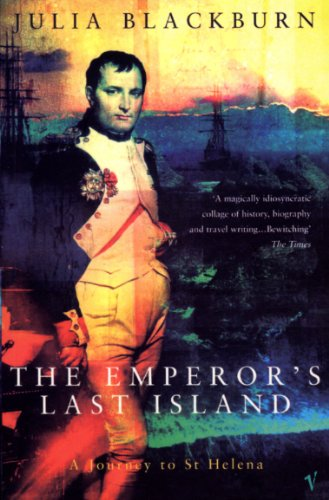9780099752110: The Emperor's Last Island: A Journey to St Helena
