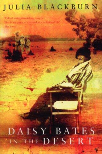 9780099752219: Daisy Bates in the Desert