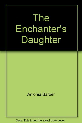 9780099752301: The Enchanter's Daughter