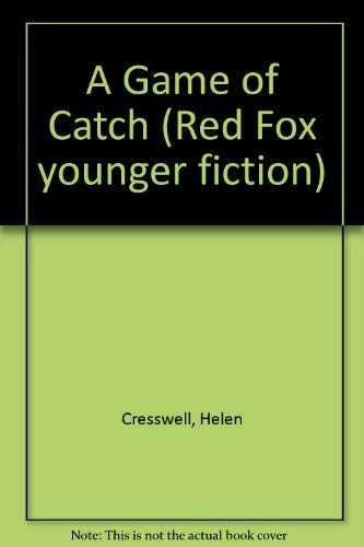 A Game of Catch (Red Fox younger: Cresswell, Helen